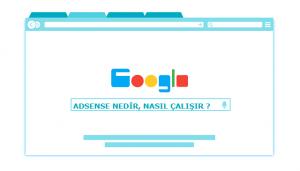 Adsense Nedir, AdSense Nasıl Çalışır?