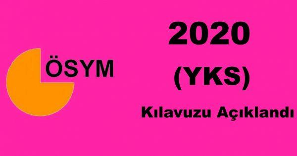 2020 Yükseköğretim Kurumları Sınavı (YKS) Kılavuzu Açıklandı.