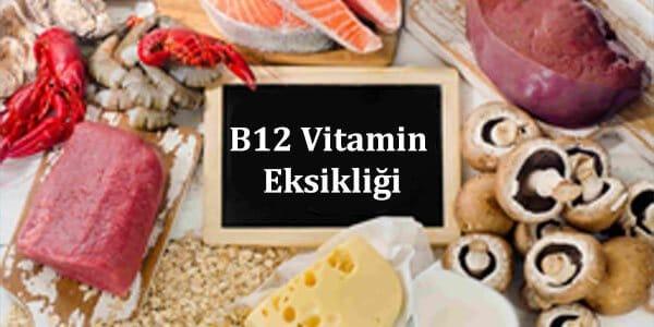 B12 Vitamin Eksikliği Nedir, Nedenleri, Belirtileri ve dahası
