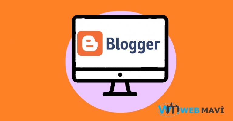 Blogger Nedir veBlogger Özellikleri